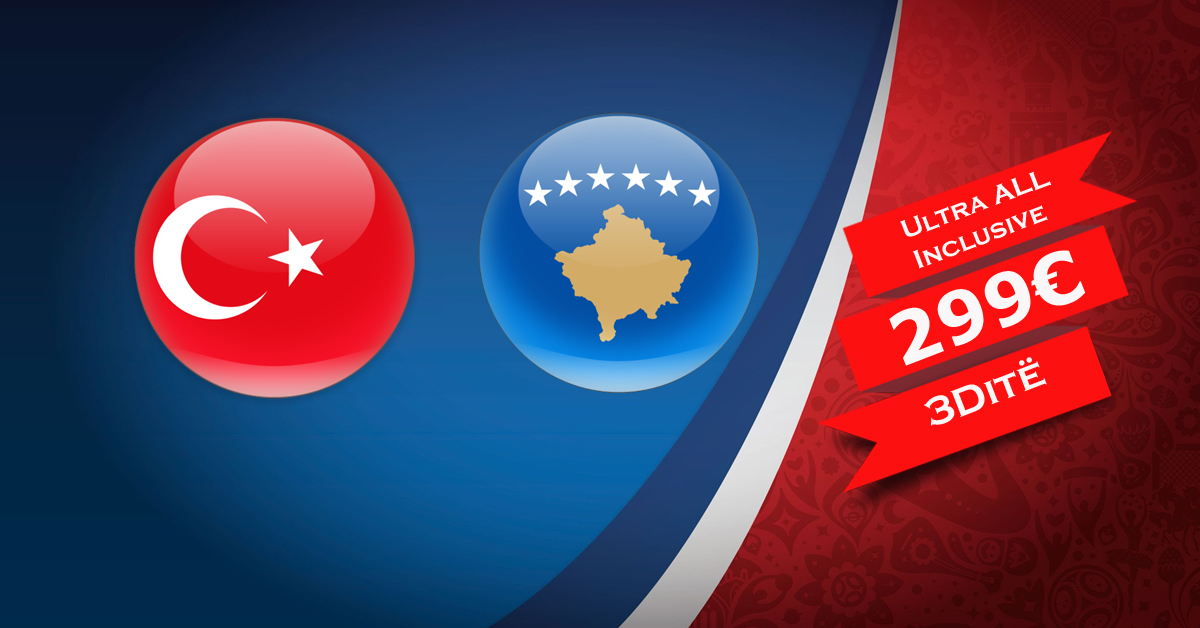 Përjetoni emocionet e ndeshjes TURQI – KOSOVË ne Antalya